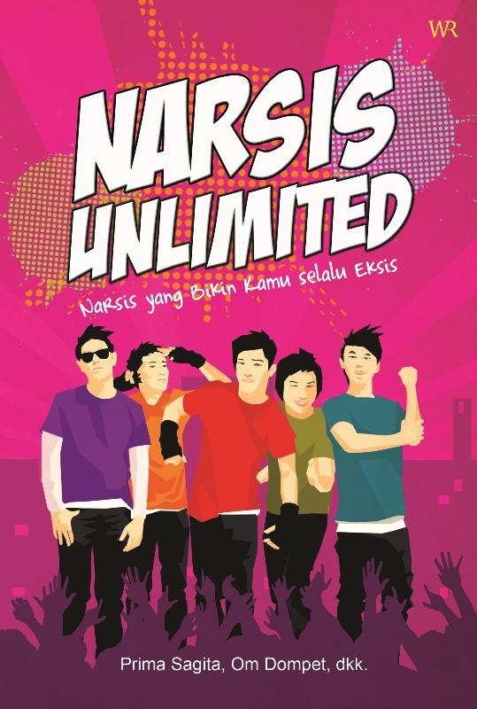 00 Cover Narsis Unlimited Narsis Unlimited, Narsis yang Bikin Kamu Selalu Eksis